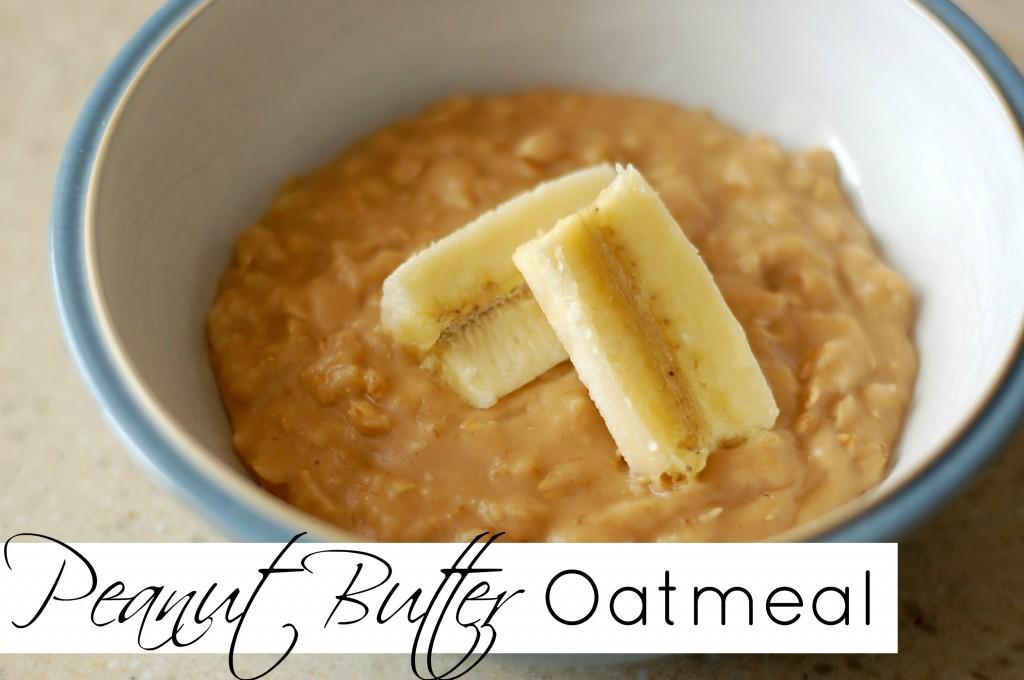 Peanut Butter Oatmeal Breakfast