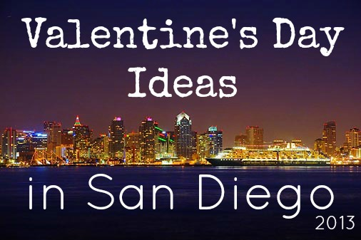 Valentine's Day Ideas in San Diego 2013