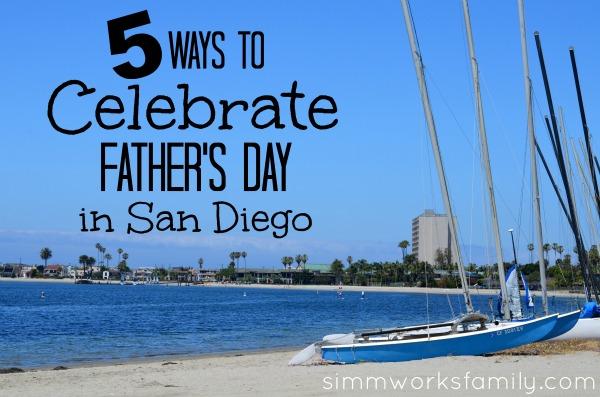 5 Ways to celebrate Father's Day in San Diego