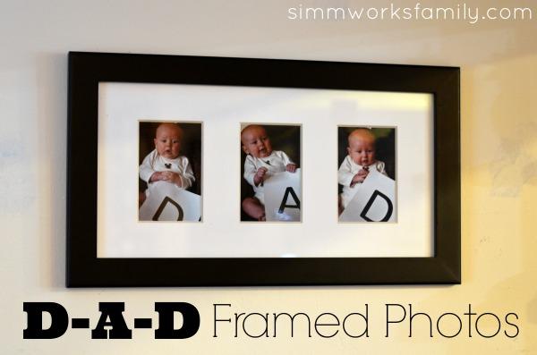DIY Father's Day Gift Ideas - D-A-D Framed Photos