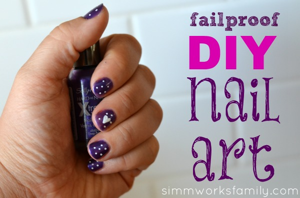 Failproof DIY Nail Art