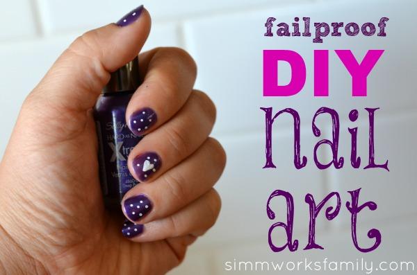 Failproof DIY Nail Art