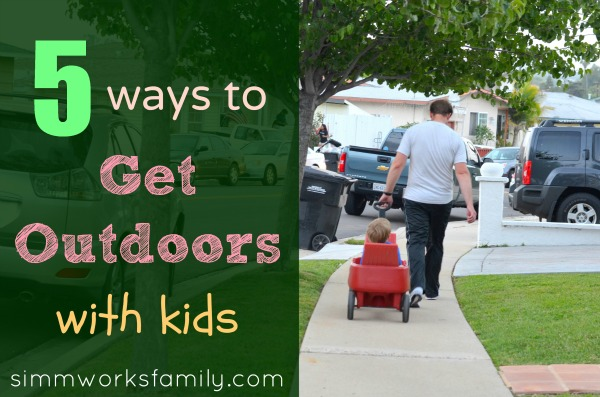 Ways to Get Outdoors With Kids