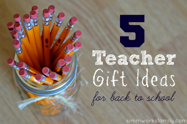 5 Teacher Gift Ideas For Back To School