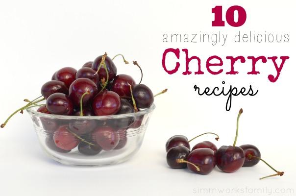 10 Amazingly Delicious Cherry Recipes