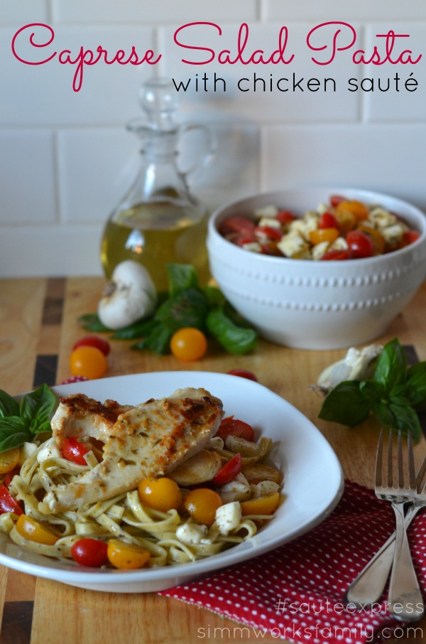 Caprese Salad Pasta with Chicken Saute quick dinner recipes #shop #sauteexpress