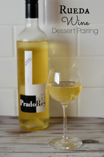 Rueda Wine Dessert Pairing Ideas