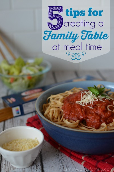 5 Tips for Creating a Family Table at Meal Time