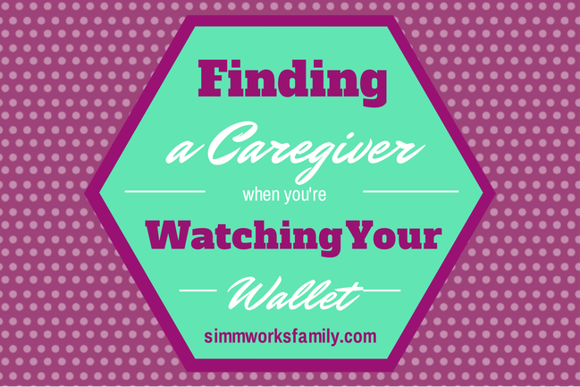 Finding a Caregiver When You're Watching Your Wallet