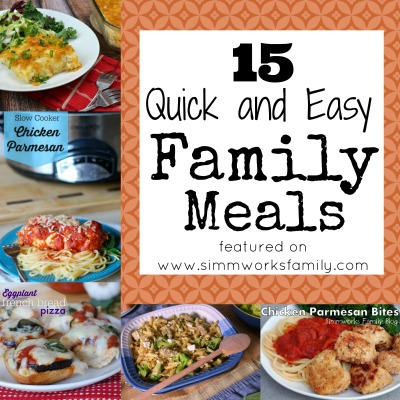 15 Quick and Easy Family Meals