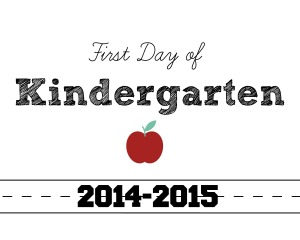 First Day of Kindergarten 2014 - printable