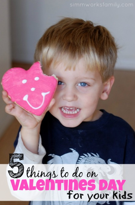 5 Things to Do On Valentine's Day For Your Kids