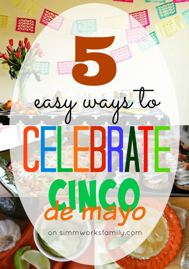 5 Easy Ways to Celebrate Cinco De Mayo