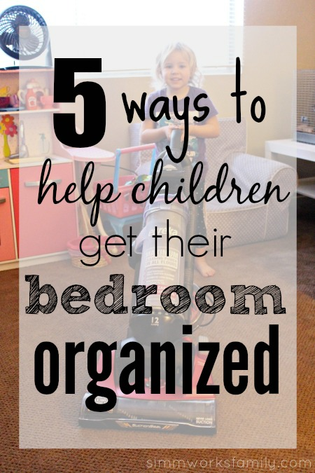5 Ways To Help Children Get Their Bedroom Organized