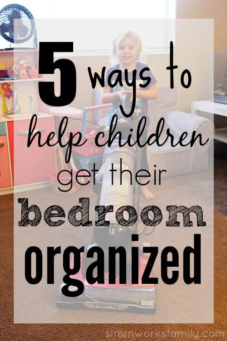 5 Ways To Help Children Get Their Bedroom Organized