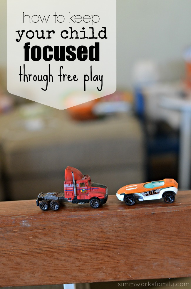 How To Keep Your Child Focused Through Free Play