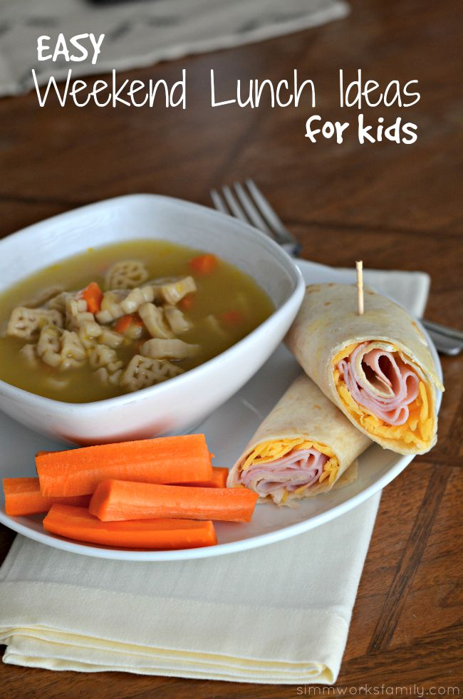 Easy Weekend Lunch Ideas For Kids