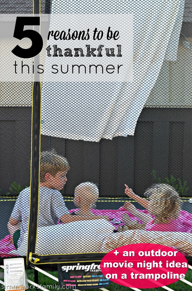5 Reasons To Be Thankful For Summer + an outdoor movie night idea on a trampoline