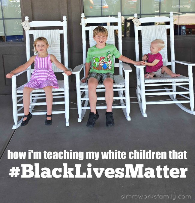 How I'm Teaching My White Children That Black Lives Matter #SaySomething