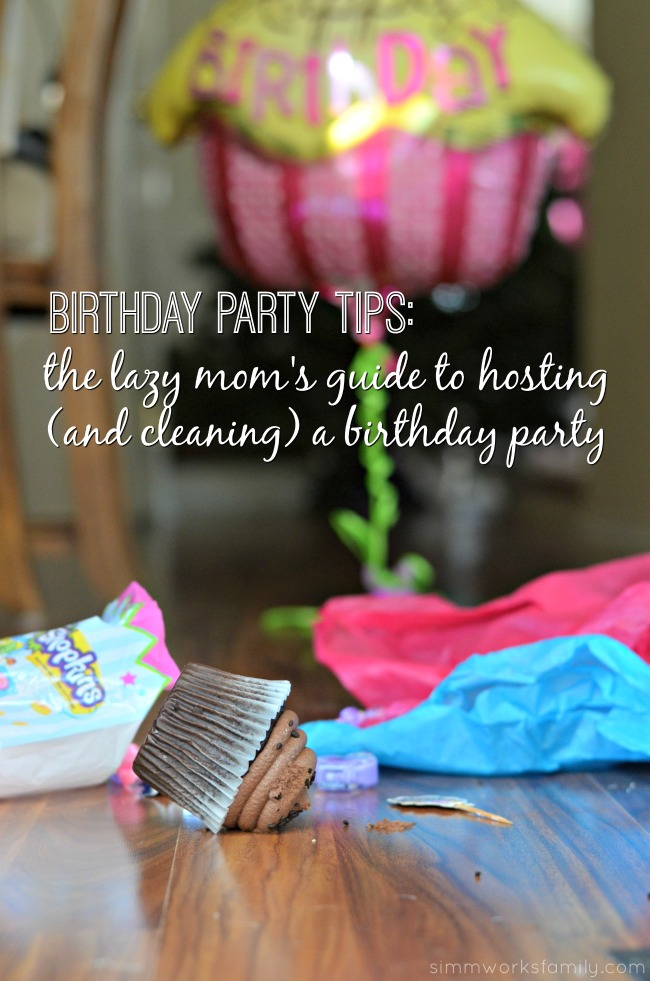The Mom S Guide To San Diego: Birthday Party Tips: The Lazy Mom's Gude To Hosting A Party