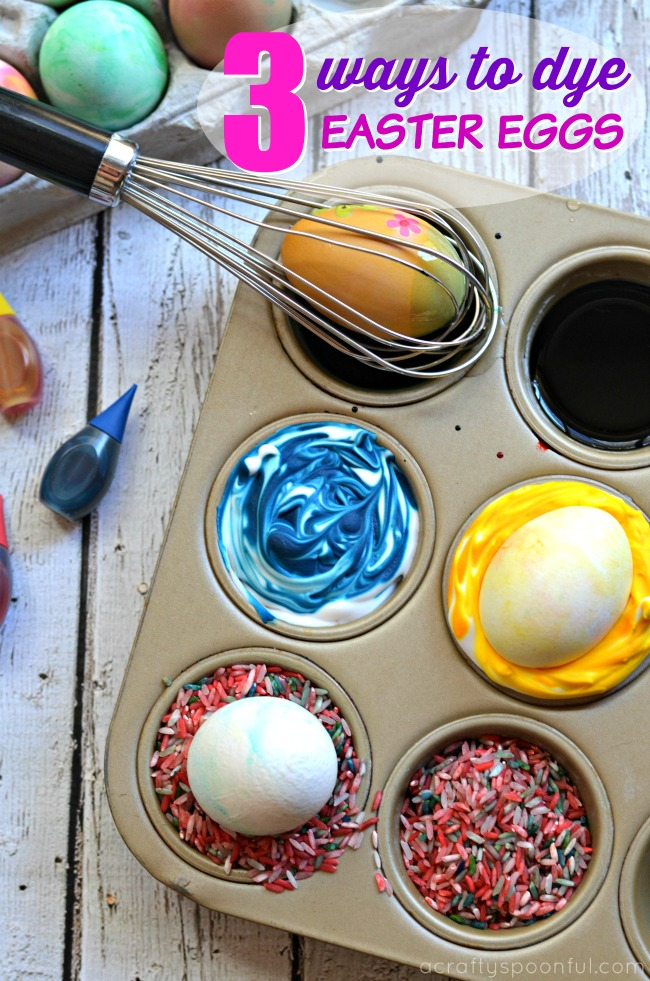3 Ways To Dye Easter Eggs With Toddlers And Preschoolers A Crafty